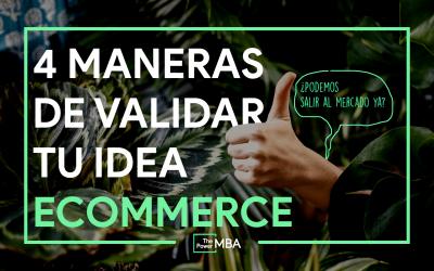 4 MANERAS DE VALIDAR TU IDEA ECOMMERCE