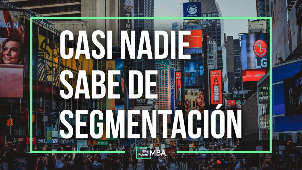CASI NADIE SABE DE SEGMENTACIÓN