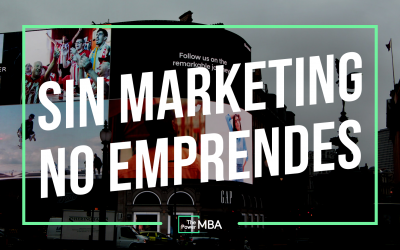 SIN MARKETING NO EMPRENDES.