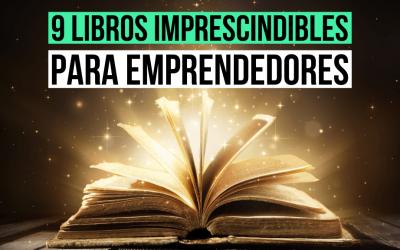 9 libros que deberías leer si quieres emprender desde cero y tener éxito en tu negocio