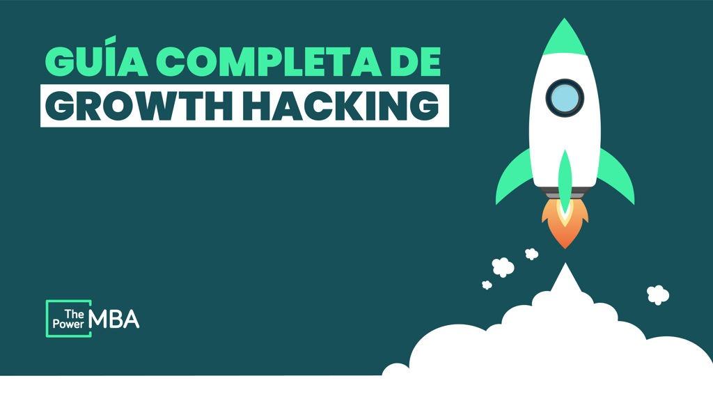 Guía COMPLETA de Growth Hacking (2020): estrategia PASO A PASO y ejemplos de casos de éxito