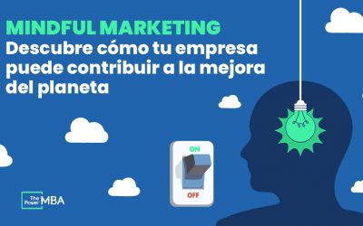Mindful marketing: la estrategia que te ayudará a conquistar a tu audiencia